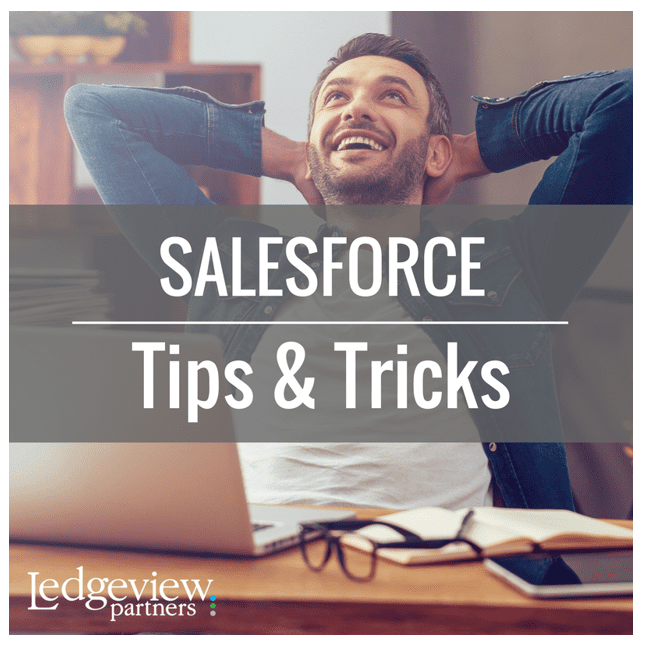 Salesforce Tips from Ledgeview