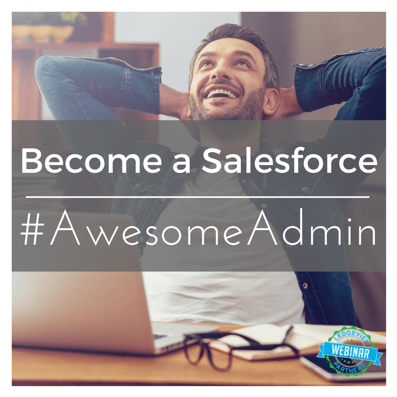 Become a Salesforce #AwesomeAdmin