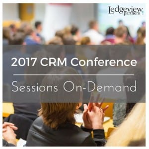 2017 CRM Conference Sessions On-Demand - Ledgeview Partners