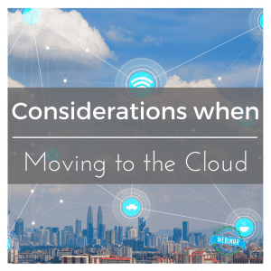 Considerations when moving the cloud