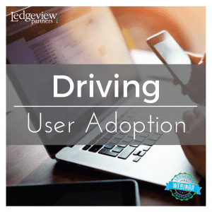 Driving User Adoption