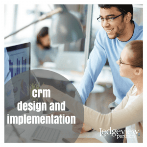 crm design and implementation - Ledgeview Partners