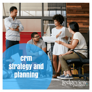 crm strategy and planning - Ledgeview Partners
