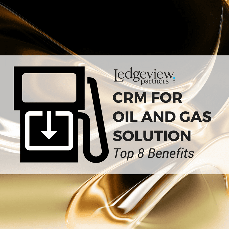 Ledgeview's CRM for Oil and Gas Solution