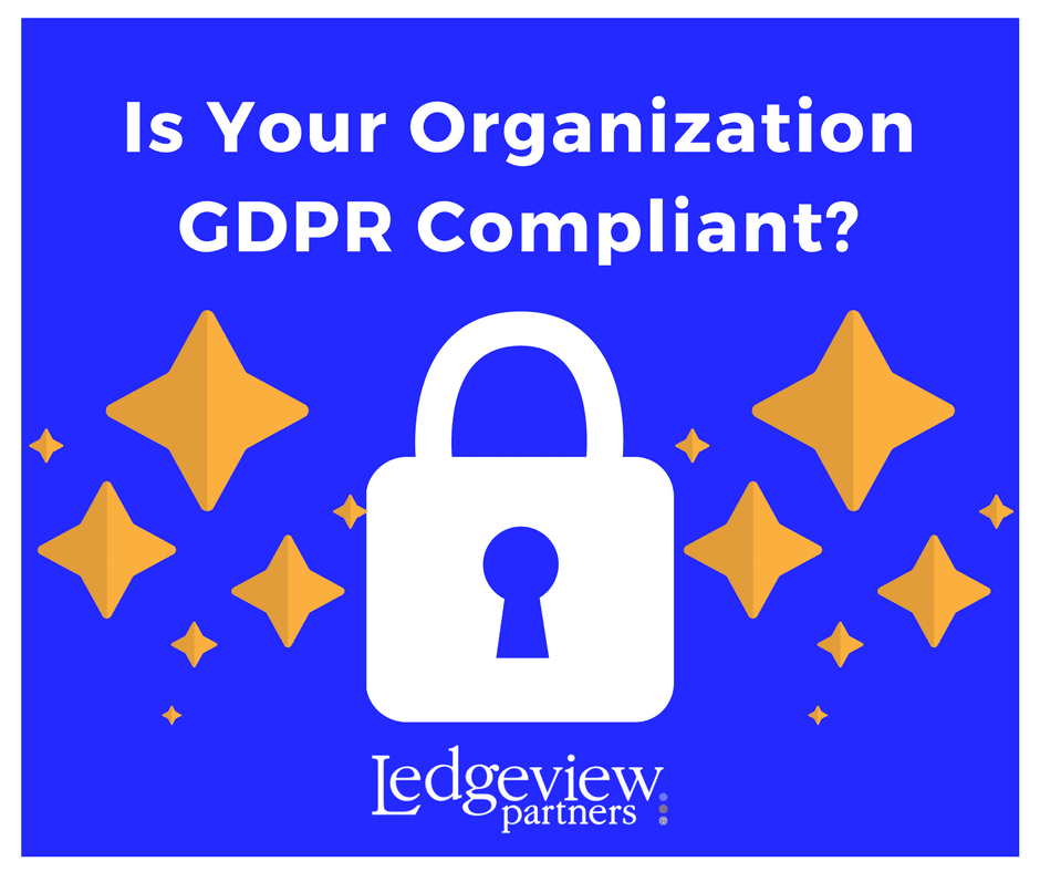 Is Your Organization GDPR Compliant? - Ledgeview Partners