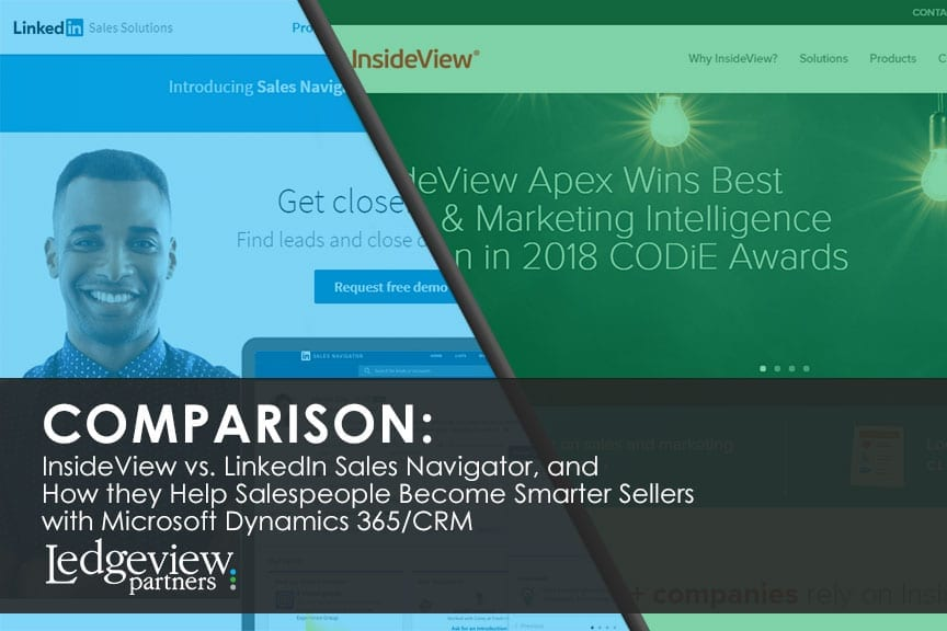COMPARISON: InsideView vs. LinkedIn Sales Navigator, and How they Help Salespeople Become Smarter Sellers with Microsoft Dynamics 365/CRM