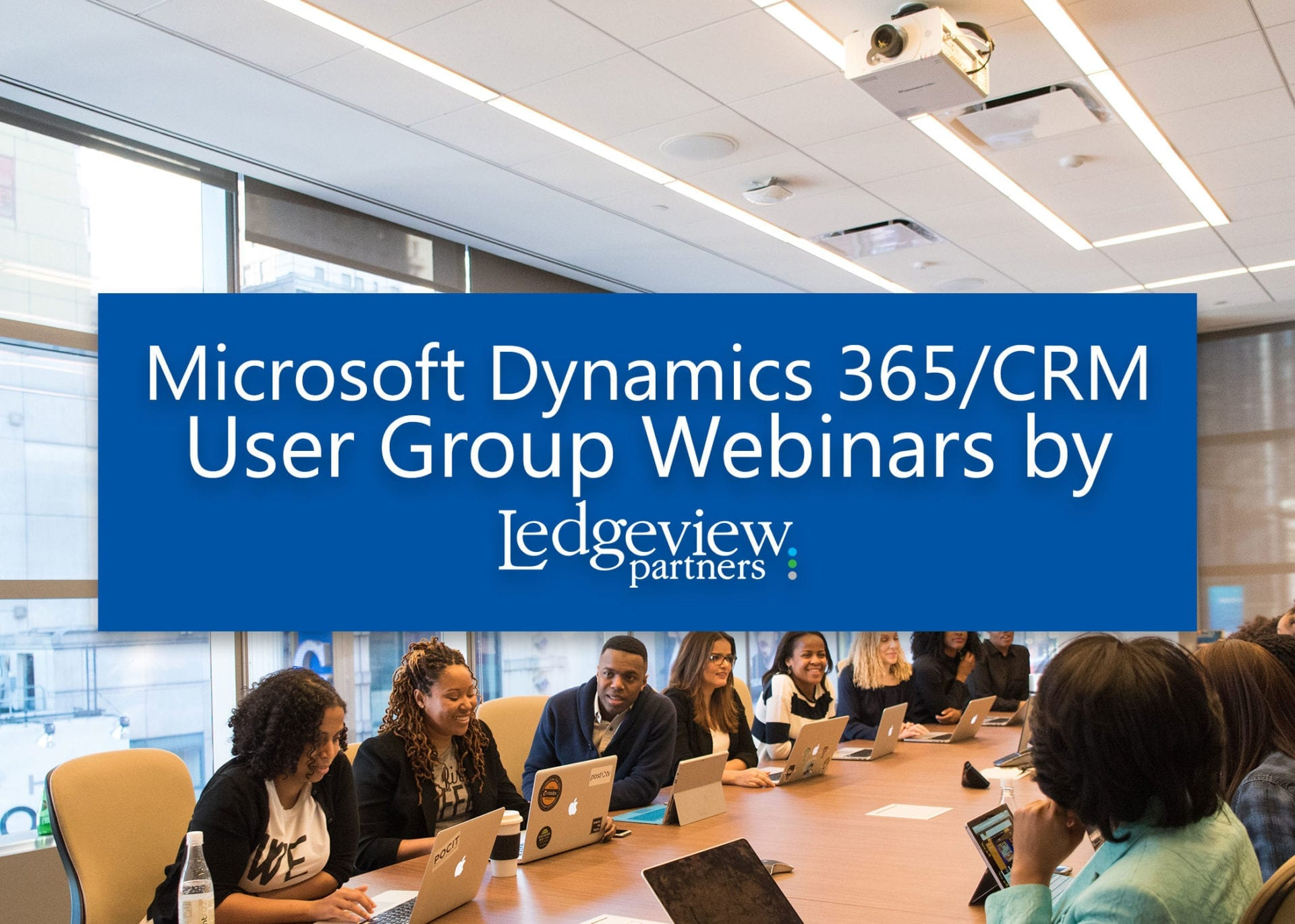 Ledgeview Partners Microsoft Dynamics 365/CRM User Groups