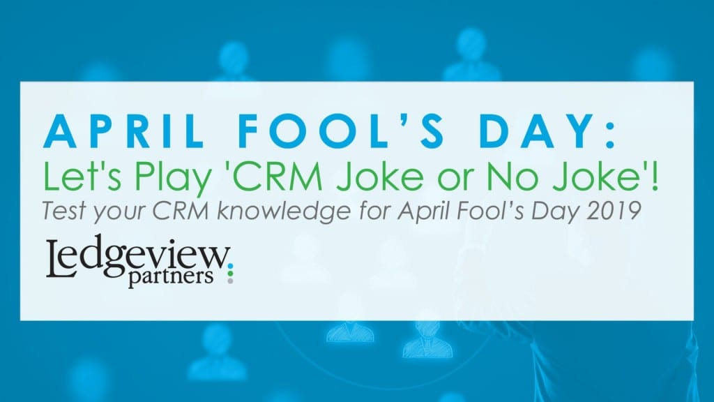 Ledgeview Partners CRM Trivia for April Fool's Day